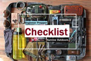 Beginner Prepper Checklist Need to Survive Outdoors