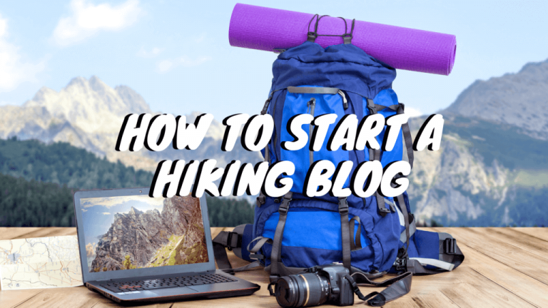 10 Steps to Start Your Hiking Blog